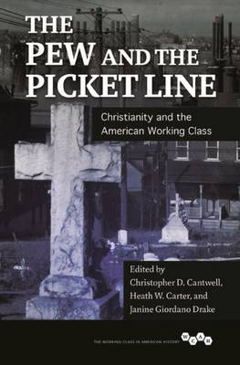 The Pew and the Picket Line by Christopher D. Cantwell