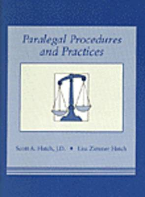 Paralegal Procedures and Practices by J.D. Scott A Hatch