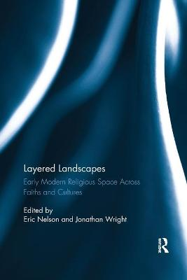 Layered Landscapes: Early Modern Religious Space Across Faiths and Cultures book