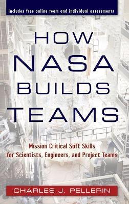 How NASA Builds Teams by Charles J. Pellerin