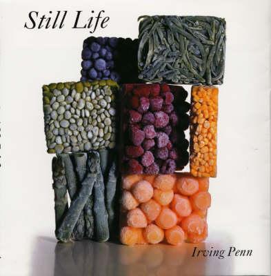 Still Life: Irving Penn Photographs 1 by Irving Penn