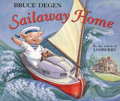 Sailaway Home by Bruce Degen