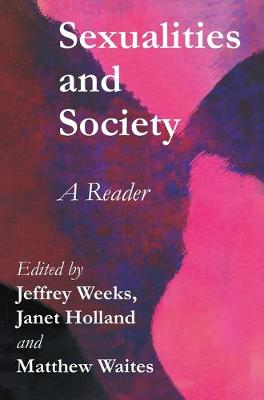 Sexualities and Society: A Reader by Jeffrey Weeks