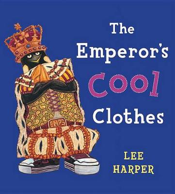 The Emperor's Cool Clothes by Lee Harper