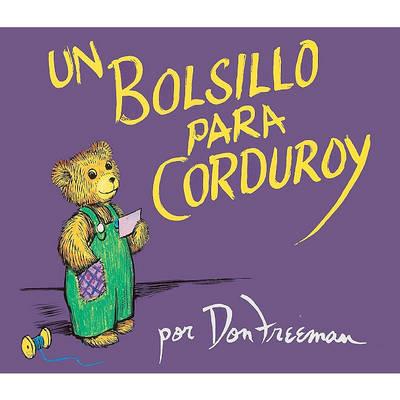 Un Bolsillo Para Corduroy (a Pocket for Corduroy) by Don Freeman