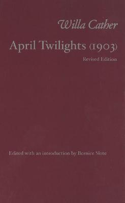April Twilights by Willa Cather
