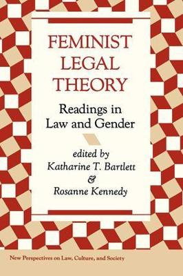Feminist Legal Theory by Katherine Bartlett