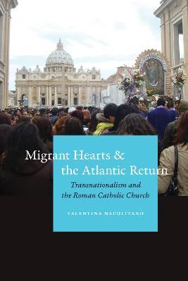 Migrant Hearts and the Atlantic Return by Valentina Napolitano