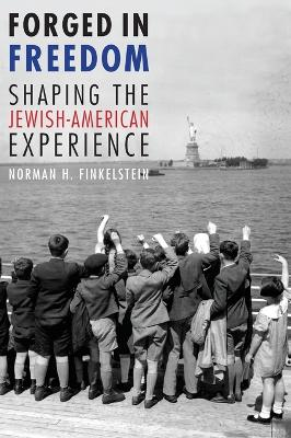 Forged in Freedom by Norman H. Finkelstein