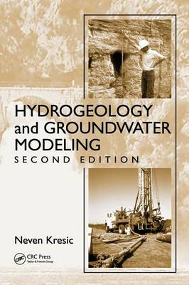 Hydrogeology and Groundwater Modeling by Neven Kresic
