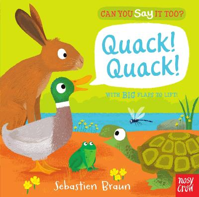 Can You Say It Too? Quack! Quack! by Nosy Crow