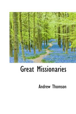 Great Missionaries by Andrew Thomson