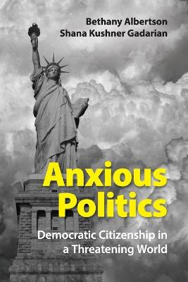 Anxious Politics by Bethany Albertson