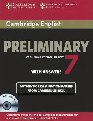 PET Practice Tests: Cambridge English Preliminary 7 Student's Book Pack (Student's Book with Answers and Audio CDs (2)) by Cambridge ESOL