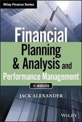 Financial Planning & Analysis and Performance Management by Jack Alexander