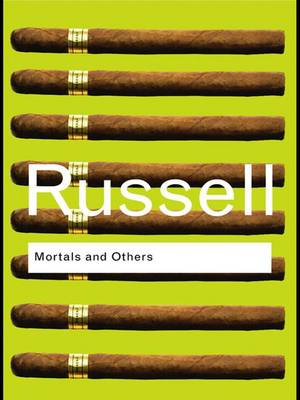 Mortals and Others by Bertrand Russell