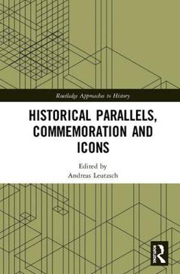 Historical Parallels, Commemoration and Icons book