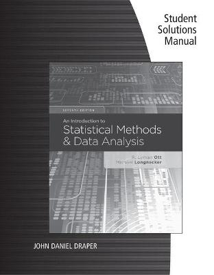 Student Solutions Manual for Ott/Longnecker's an Introduction to Statistical Methods and Data Analysis, 7th by R Lyman Ott