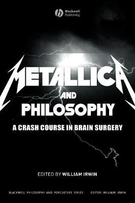 Metallica and Philosophy by William Irwin