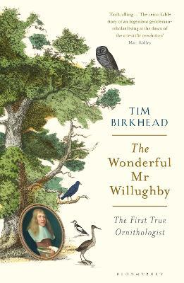 The Wonderful Mr Willughby by Tim Birkhead