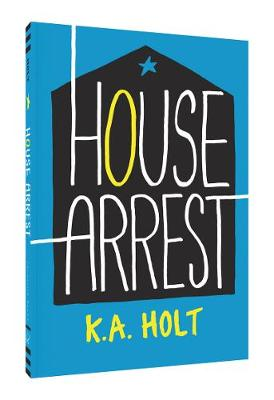House Arrest by K.A. Holt