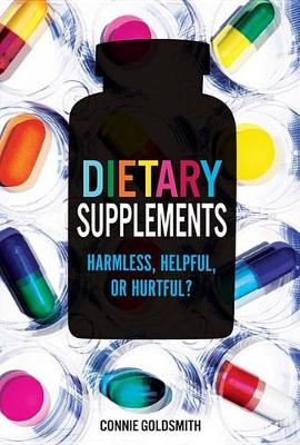 Dietary Supplements by Connie Goldsmith
