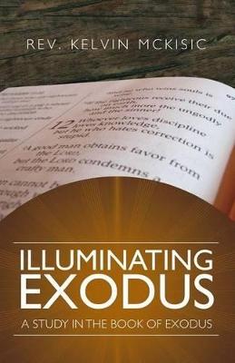 Illuminating Exodus by Kelvin McKisic
