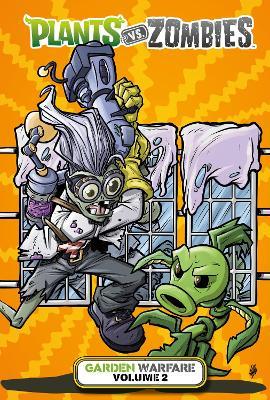Plants Vs. Zombies: Garden Warfare Volume 2 by Paul Tobin