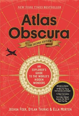 Atlas Obscura, 2nd Edition: An Explorer's Guide to the World's Hidden Wonders by Joshua Foer