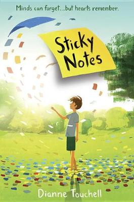 Sticky Notes by Dianne Touchell