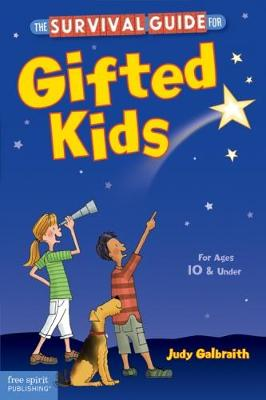 The Survival Guide for Gifted Kids by Judy Galbraith