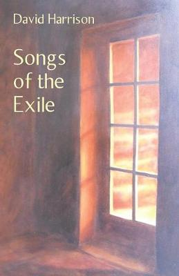 Songs of the Exile by David Harrison
