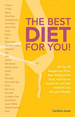 The Best Diet for You! by Caroline Jones
