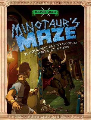 History Quest: Minotaur's Maze by Timothy Knapman