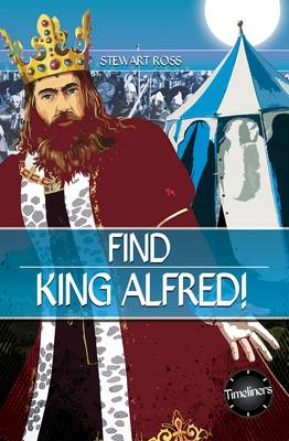 Find King Alfred by Stewart Ross