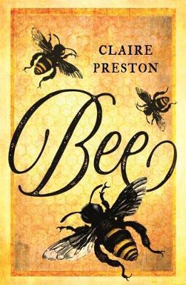 Bee by Claire Preston