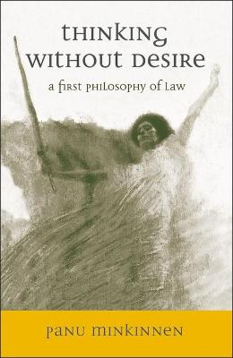 Thinking without Desire: A First Philosophy of Law book