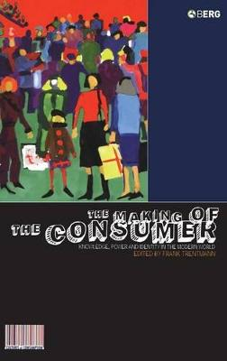 The Making of the Consumer by Frank Trentmann