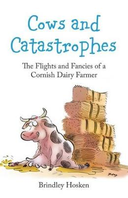 Cows and Catastrophes by Brindley Hosken