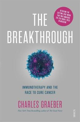 The Breakthrough: Immunotherapy and the Race to Cure Cancer book
