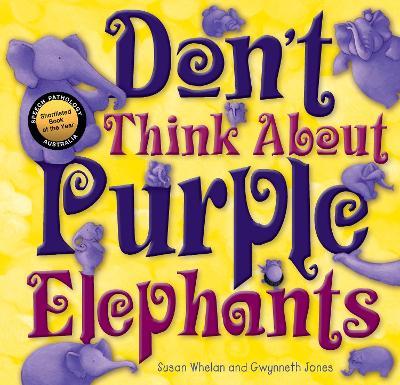 Don't Think About Purple Elephants by Gwynneth Jones