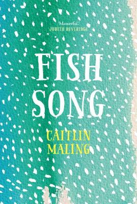 Fish Song by Caitlin Maling