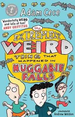 The Extremely Weird Thing that Happened in Huggabie Falls by Adam Cece