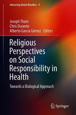 Religious Perspectives on Social Responsibility in Health by Joseph Tham