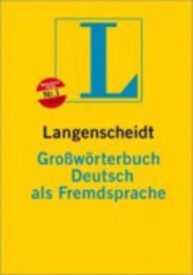 Langenscheidts Grossworterbuch Deutsch als Fremdsprache by Erich Kastner