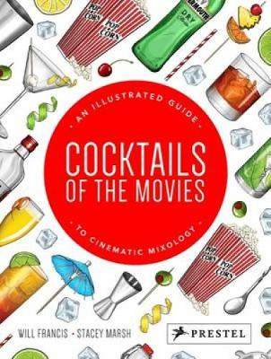 Cocktails of the Movies by Will Francis