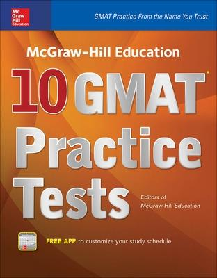 McGraw-Hill Education 10 GMAT Practice Tests by Editors of McGraw Hill