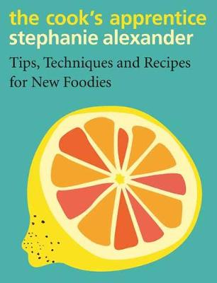 The Cook's Apprentice by Stephanie Alexander