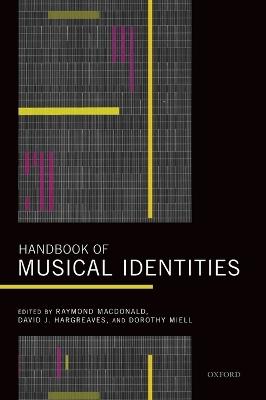 Handbook of Musical Identities by Raymond MacDonald