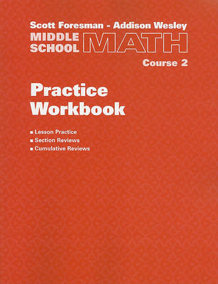 Middle School Math Practice Workbook, Course 2 by Addison Wesley
